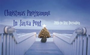 Christmas Programme for Javea Port @ Javea Port. * Various locations | Jávea | Comunidad Valenciana | Spain