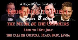 BING TO BUBLÉ-ROGER B SINGS THE CROONERS @ Casa Cultura | Xàbia | Comunidad Valenciana | Spain